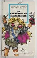 Les aventures de la Chevalière. 1 / André Hodeir ; illustration de Jean-François Henry