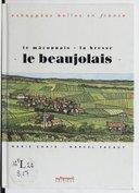 Beaujolais, Mâconnais, Bresse / avec Marie Chaix et Marcel Pacaut ; dessins de Loustal