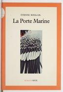 La porte marine : roman / Étienne Roda-Gil