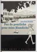 Pas de pourliche pour miss Blandiche / Jean-Paul Nozière