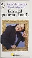Pas mal pour un lundi ! / Antoine de Caunes, Albert Algoud