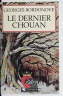 Le dernier chouan : roman / Georges Bordonove