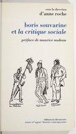 """Boris Souvarine et """"La critique sociale"""" / sous la dir. d'Anne Roche ; préf. de Maurice Nadeau..."""