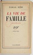 La vie de famille : roman (2e édition) / Pascal Rose