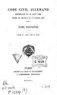 Code civil allemand promulgué le 18 août 1896, entré en vigueur le 1er janvier 1900. 3 / traduit et annoté par C. Bufnoir, J. Challamel, J. Drioux, F. Gény, P. Hamel, H. Lévy-Ullmann, R. Saleilles