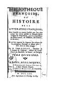 Bibliotheque françoise ou Histoire de la litterature françoise : dans laquelle on montre l'utilité que l'on peut retirer des livres publiés en françois depuis l'origine de l'imprimerie.... Tome quinzième / par M. l'abbé...