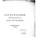 Les officiers municipaux aux citoyens ([Reprod.]) / [Rigaud,...]