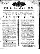 Proclamation : les maire et officiers municipaux de la ville de Toulouse aux citoyens ([Reprod.]) / [Rigaud,...]