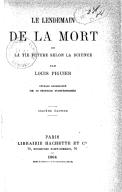 Le lendemain de la mort, ou La vie future selon la science (11e édition) / par Louis Figuier...