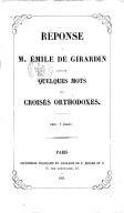 Réponse à M. Émile de Girardin : suivie de quelques mots aux croisés orthodoxes / (Signé : un Polonais [Charles-Edmond Chojecki])