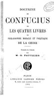 Doctrine de Confucius ou Les quatre livres de philosophie morale et politique de la Chine / traduite du chinois par M. G. Pauthier ; préface du commentaire sur le Ta hio par Tchou-Hi ; avertissement de Tching-Tseu