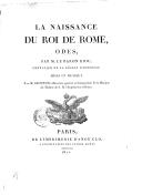 La naissance du Roi de Rome , odes par M. le Bon Riou,... mise en musique par M. Spontini,...