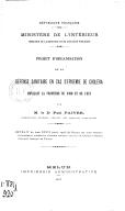 Ministère de l'Intérieur. Direction de l'assistance et de l'hygiène publiques. Projet d'organisation de la défense sanitaire en cas d'épidémie de choléra menaçant la frontière du Nord et de l'Est, par M. le Dr Paul Faivre,...