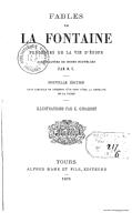 Fables de La Fontaine ; précédées de la Vie d' Ésope (Nouv. éd. dans laquelle on aperçoit d'un coup d'oeil la moralité de la fable) / accompagnées de notes nouvelles par D. S. ; ill. par K. Giradet