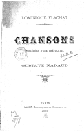 Chansons / Dominique Flachat ; précédées d'une préfacette par Gustave Nadaud
