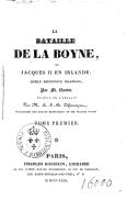 La bataille de la Boyne, ou Jacques II en Irlande. Tome 1 / , roman historique irlandais par M. Banim, traduit de l'anglais par M. A.-J.-B. Defauconpret