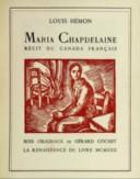 Maria Chapdelaine , récit du Canada français. Bois originaux de Gérard Cochet