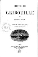 Histoire du véritable Gribouille / par George Sand ; vignettes par Maurice Sand...
