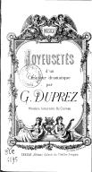 Joyeusetés d'un chanteur dramatique, par G. Duprez,...