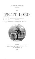 Eudoxie Dupuis. Le Petit Lord, adapté de l'anglais de Frances Hodgson Burnett...