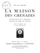 La maison des grenades / Oscar Wilde ; traduction de G. Khnopff ; préface de Henri de Régnier ; bois coloriés de C. Le Breton