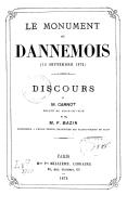 Le Monument de Dannemois (15 décembre 1872), discours de M. Carnot,... et de M. F. Bazin,... (publiés par A. Hédouin.)