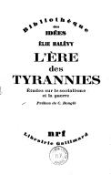 L'ère des tyrannies : études sur le socialisme et la guerre / Élie Halévy ; préface de C. Bouglé