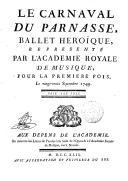 Le carnaval du Parnasse , ballet héroïque représenté paris l'Académie royale de musique, pour la première fois le 23 septembre 1749