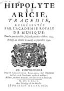 Hippolyte et Aricie , tragédie, représentée par l'Académie royale de musique pour la première fois le jeudi 1er octobre 1733, remise au théâtre le mardi 11 septembre 1742