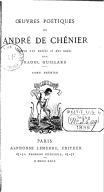 Oeuvres poétiques de André de Chénier. Tome 1 / avec une notice et des notes par Raoul Guillard