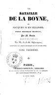 La bataille de la Boyne, ou Jacques II en Irlande. Tome 3 / , roman historique irlandais par M. Banim, traduit de l'anglais par M. A.-J.-B. Defauconpret