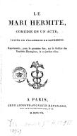 Le mari hermite , comédie en 1 acte, imitée de l'allemand de Kotzebue : représentée, pour la première fois, sur le théâtre des Variétés-Étrangères, le 12 janvier 1807