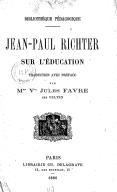 Sur l'éducation / Jean Paul Richter ; traduction avec préface, par Mme Vve Jules Favre, née Velten