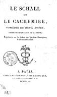 Le Schall, ou Le Cachemire , comédie en deux actes, imitée de l'anglois de Garrick ; représentée sur le théâtre des Variétés-Étrangères, le 23décembre 1806