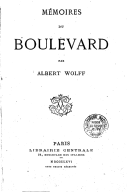 Mémoires du boulevard / par Albert Wolff