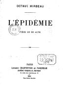 L'épidémie : pièce en 1 acte / Octave Mirbeau