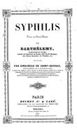 Syphilis : poème en deux chants / par Barthélemy ; avec des notes par le Dr Giraudeau de Saint-Gervais
