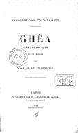 Ghèa : poème dramatique / Adalbert von Goldschmidt ; mis en français par Catulle Mendès