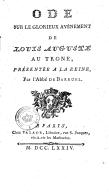 Ode sur le glorieux avènement de Louis-Auguste au trône, présenté à la Reine, par l'abbé de Barruel