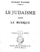 Le judaïsme dans la musique / Richard Wagner ; traduction de B. de Trèves