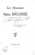 Les discours du général Boulanger, depuis le 5 août 1881, jusqu'au 4 septembre 1887