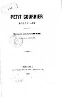 """Petit courrier bordelais : extraits de """"La Guienne"""" des 26 février, 11 et 12 mars 1865 / [signé Paul Georges]"""