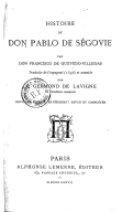 Histoire de don Pablo de Ségovie (Nouvelle édition, entièrement revue et complétée) / par don Francisco de Quevedo-Villegas ; traduite de l'espagnol (1596) et annotée par A. Germond de Lavigne,...