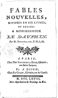 Fables nouvelles , divisées en six livres, et dédiées a monseigneur le Dauphin. Par M. Grozelier, P. D. L. O.