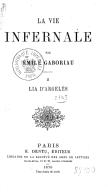La vie infernale. Lia d'Argelès / par Émile Gaboriau