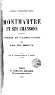 Montmartre et ses chansons : poètes et chansonniers / par Léon de Bercy ; orné de 5 portraits-charges par C. Léandre
