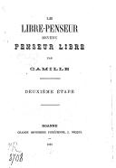 Le libre-penseur devenu penseur libre : deuxième étape / par Camille