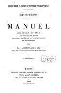 Manuel (Nouvelle édition, avec une étude sur Epictète, une analyse du Manuel, des notes historiques et philosophiques) / Epictète