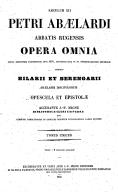 Petri Abaelardi,... Opera omnia, juxta editionem parisiensem anni 1616... Accedunt Hilarii et Berengarii, Abaelardi discipulorum, opuscula et epistolae. Accurante J.-P. Migne,...