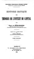 Histoire critique des théories de l'intérêt du capital. Tome 2 / par Eugen von Böhm-Bawerk,... ; traduit sur la 2e édition par Joseph Bernard,...
